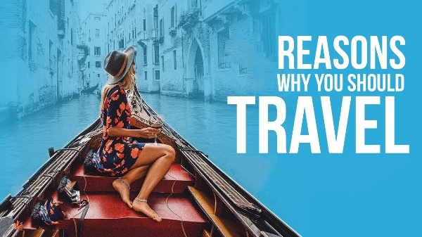 Reasons Why You Should Travel