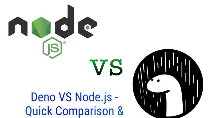 Deno VS Node.js - Quick Comparison & Features