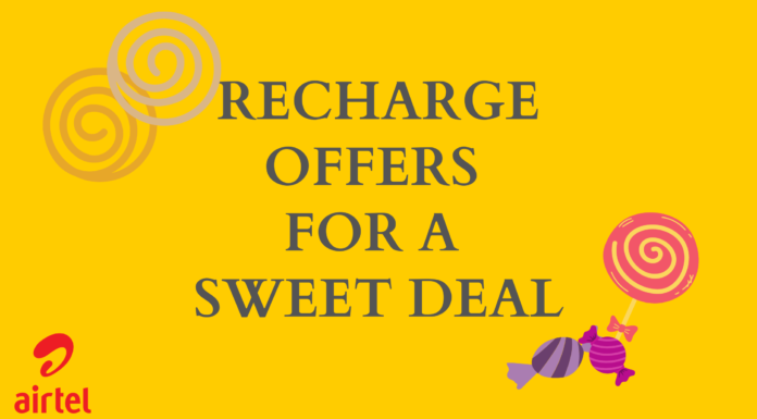 Recharge Offers From Airtel That Make The Deal Sweeter