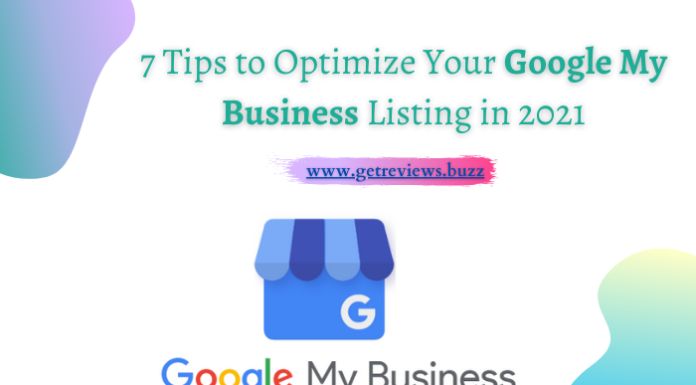 7 Tips to Optimize Your Google My Business Listing in 2021