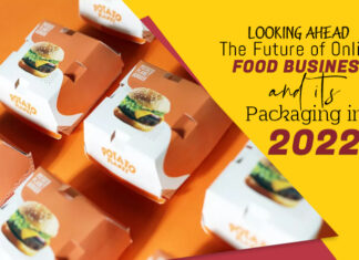 Looking Ahead: The Future of Online Food Business and its Packaging in 2022