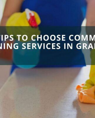 Best Tips to Choose Commercial Cleaning Services in Grapevine