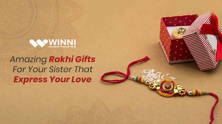 Celebrate This Rakhi With Marvellous Gifts And Make Your Sibling Amazed