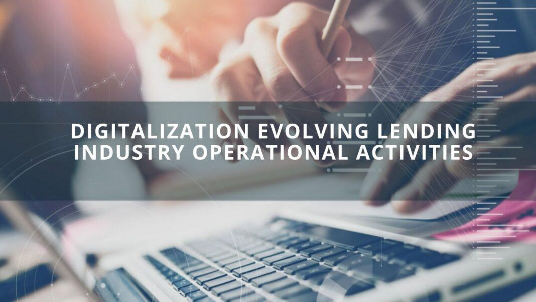 Digitalization Evolving Lending industry Operational Activities