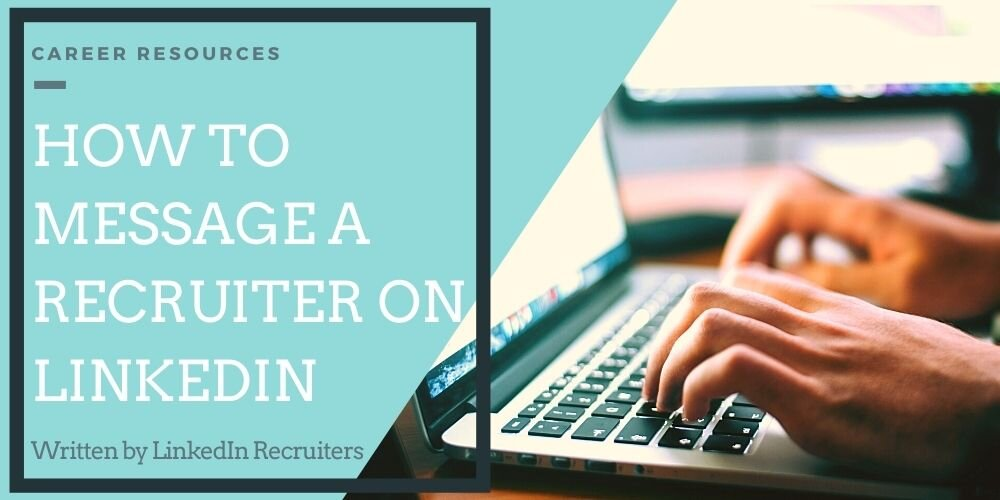 How To Reach out to Recruiters on LinkedIn Effectively